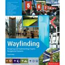 Wayfinding:Designing and Implementing Graphic Navigational Systems